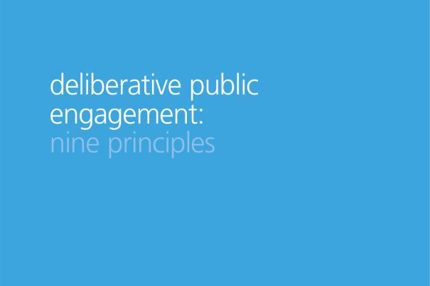 Deliberative Public Engagement – Nine Principles
